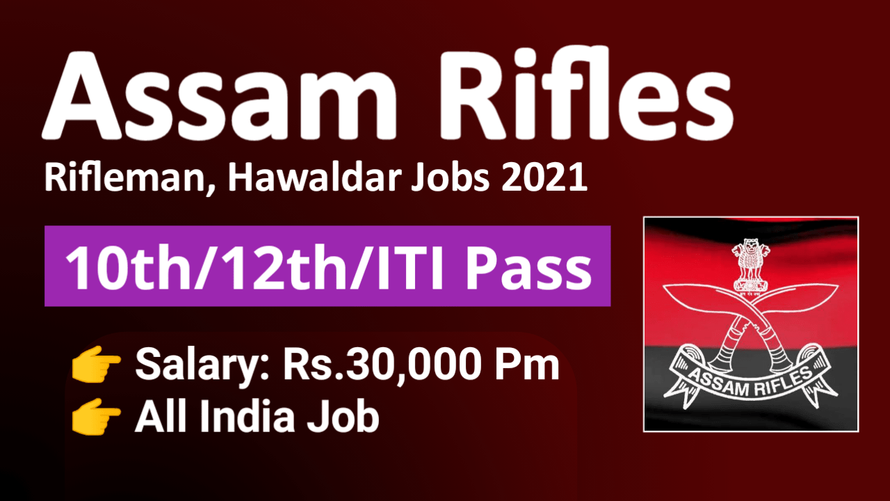 Assam Rifle Recruitment 2021